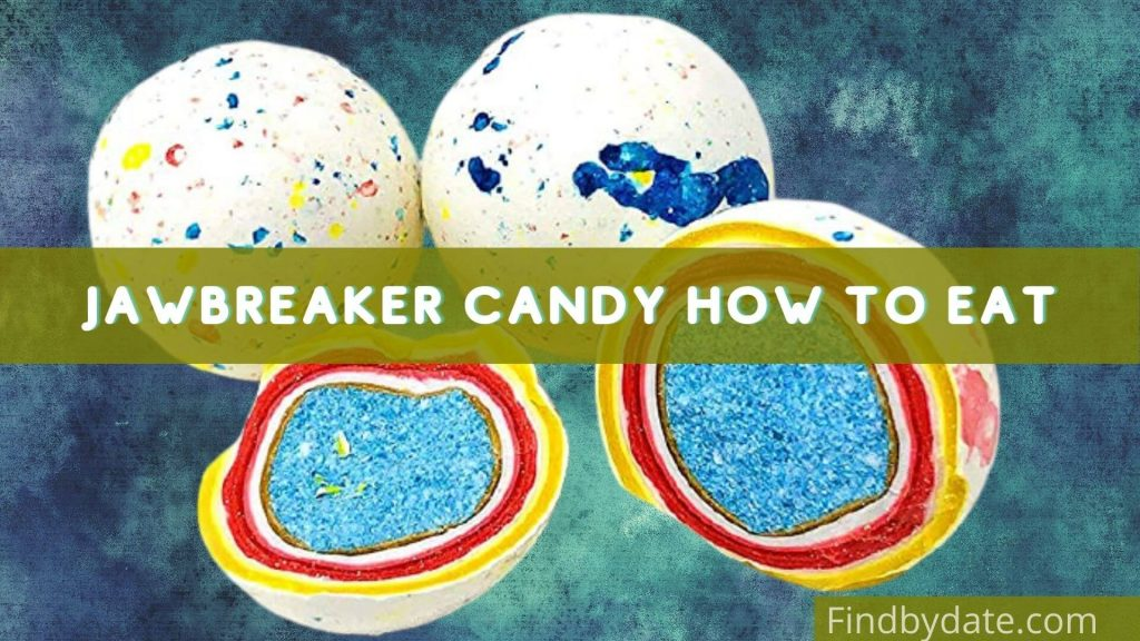 how to break a giant jawbreaker