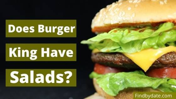 What kind of salads does Burger King have