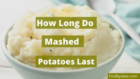 How Long Do Mashed Potatoes Last